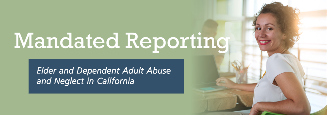 Begin Free APSWI E-Learning Training - Elder and Department Adult Abuse and Neglect in California